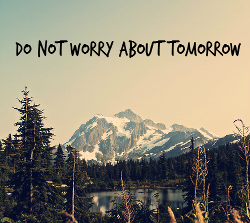 13320-Do-Not-Worry-About-Tomorrow